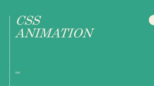 CSS ANIMATION Jaja