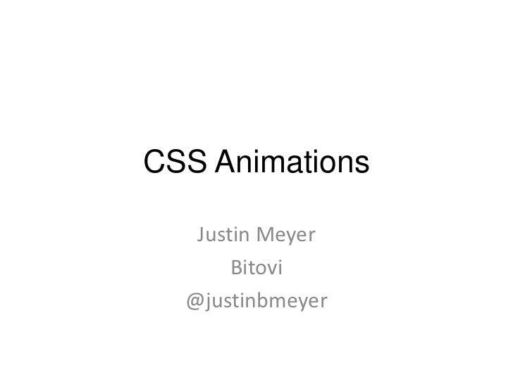 CSS Animations   Justin Meyer       Bitovi  @justinbmeyer
