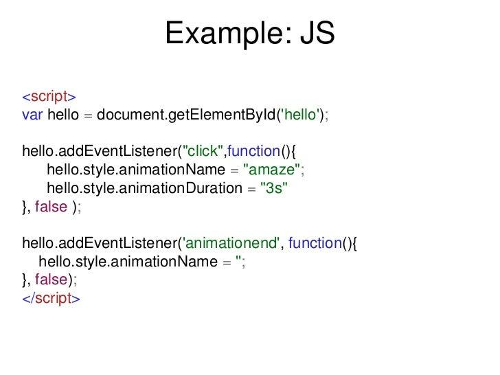 "Example: JS<script>var hello = document.getElementById(hello);hello.addEventListener(""click"",function(){     hello.style.a..."