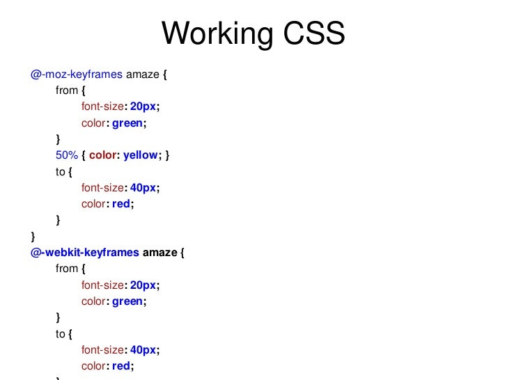 Working CSS@-moz-keyframes amaze {   from {        font-size: 20px;        color: green;   }   50% { color: yellow; }   to...