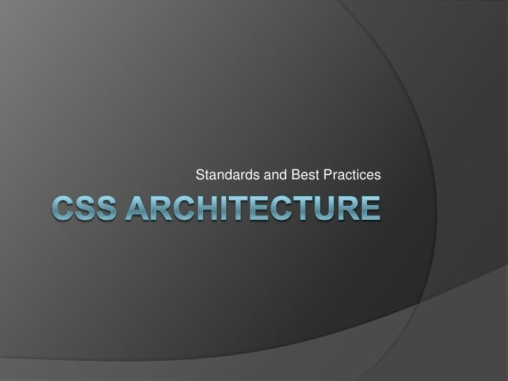 CSS Architecture<br />Standards and Best Practices<br />
