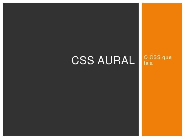 O CSS que falaCSS AURAL