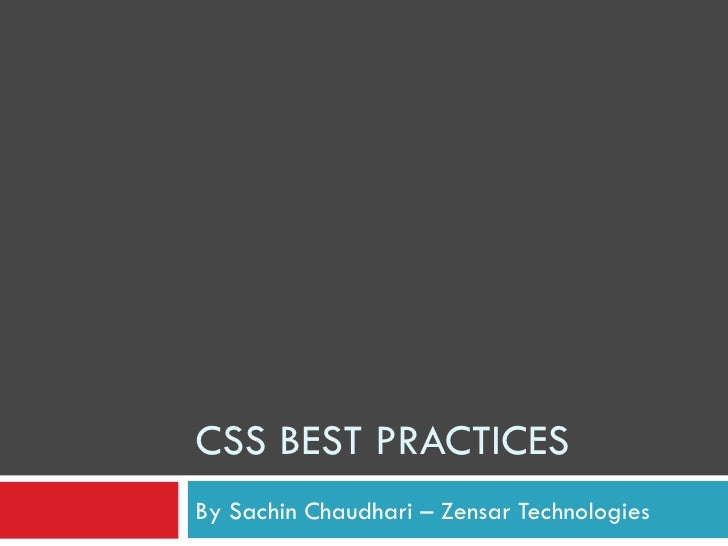 CSS BEST PRACTICES By Sachin Chaudhari – Zensar Technologies