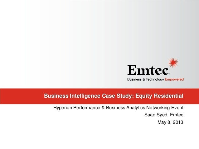 Business Intelligence Case Study: Equity ResidentialHyperion Performance & Business Analytics Networking EventSaad Syed, E...