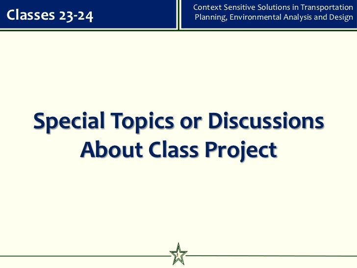 Context Sensitive Solutions in TransportationClasses 23-24        Planning, Environmental Analysis and Design   Special To...