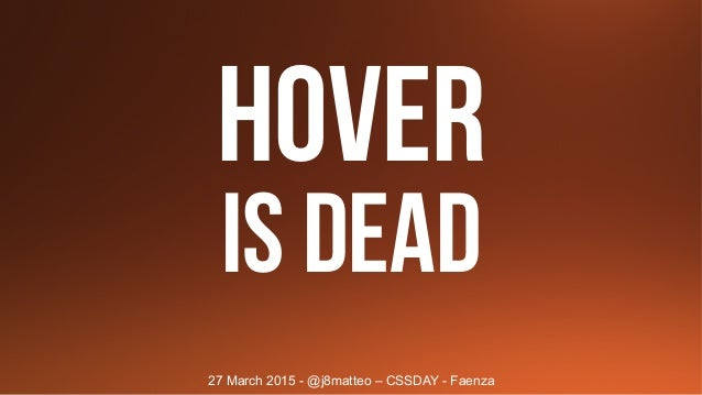 HOVER IS DEAD 27 March 2015 - @j8matteo – CSSDAY - Faenza