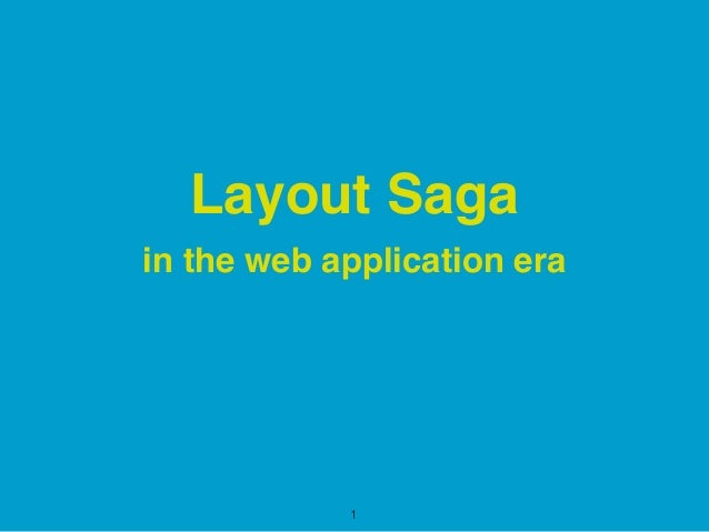 in the web application era Layout Saga 1