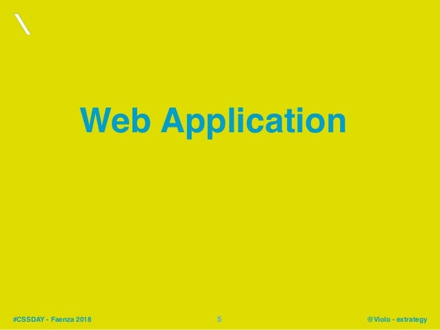 #CSSDAY - Faenza 2018 @Violo - extrategy Web Application 5