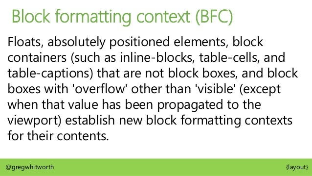 Containing block The ancestor block that styles are resolved against @gregwhitworth {layout}