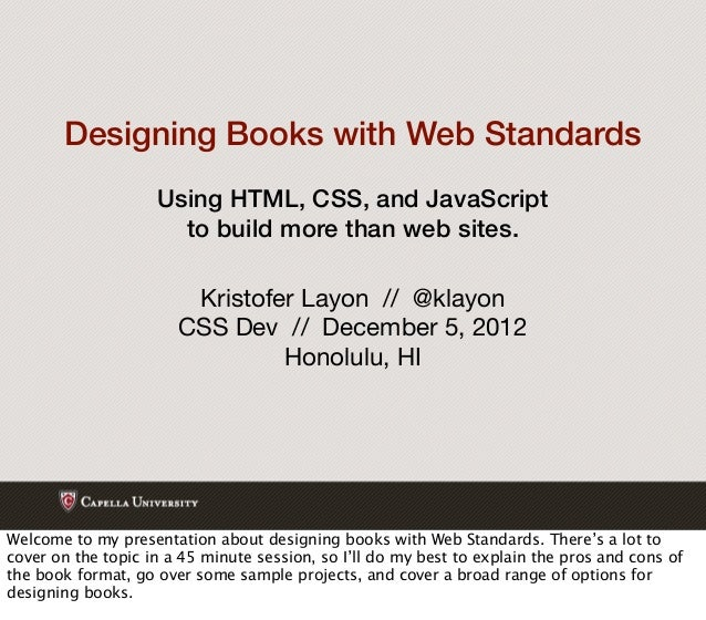 Designing Books with Web Standards                    Using HTML, CSS, and JavaScript                      to build more t...