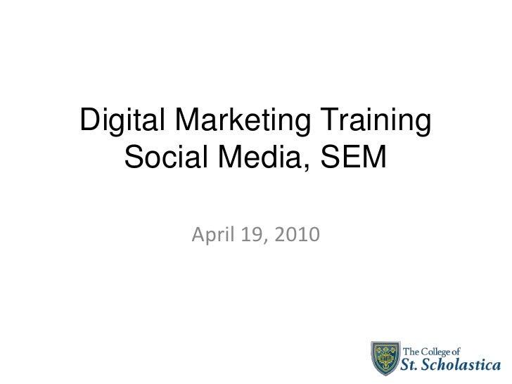 Digital Marketing Training    Social Media, SEM          April 19, 2010