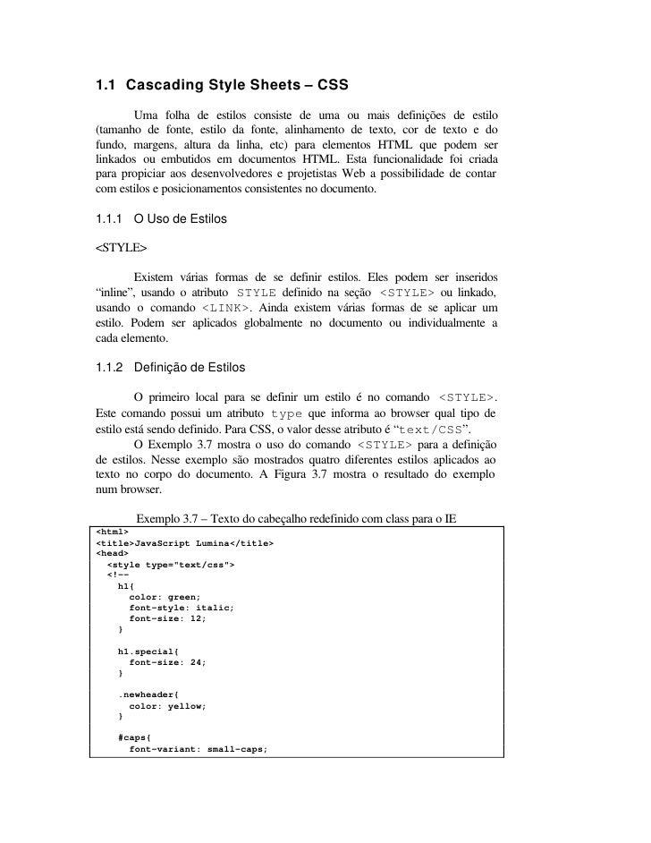 1.1 Cascading Style Sheets – CSS        Uma folha de estilos consiste de uma ou mais definições de estilo (tamanho de font...