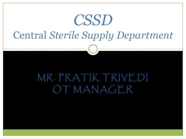 MR. PRATIK TRIVEDI OT MANAGER CSSD Central Sterile Supply Department