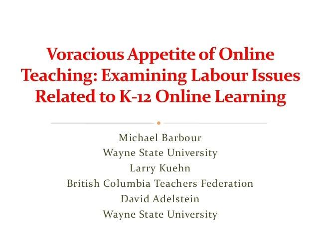Michael BarbourWayne State UniversityLarry KuehnBritish Columbia Teachers FederationDavid AdelsteinWayne State University