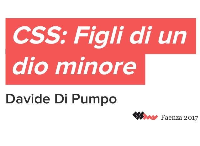 CSS: Figli di un dio minore Davide Di Pumpo Faenza 2017