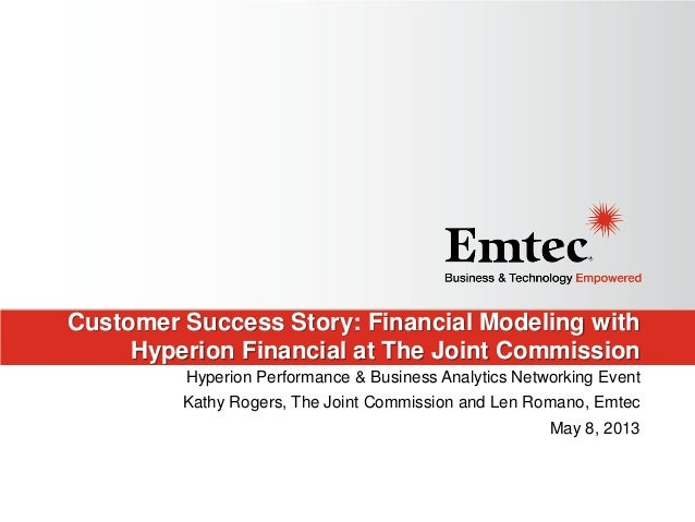 Customer Success Story: Financial Modeling withHyperion Financial at The Joint CommissionHyperion Performance & Business A...