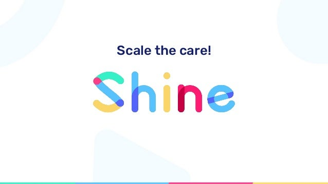 Scale the care!