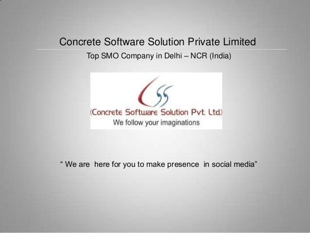 "Concrete Software Solution Private Limited Top SMO Company in Delhi – NCR (India)  "" We are here for you to make presence ..."