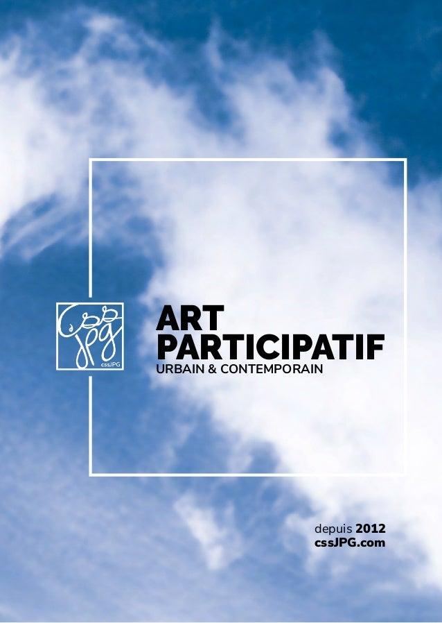 depuis 2012 cssJPG.com ART PARTICIPATIFURBAIN & CONTEMPORAIN