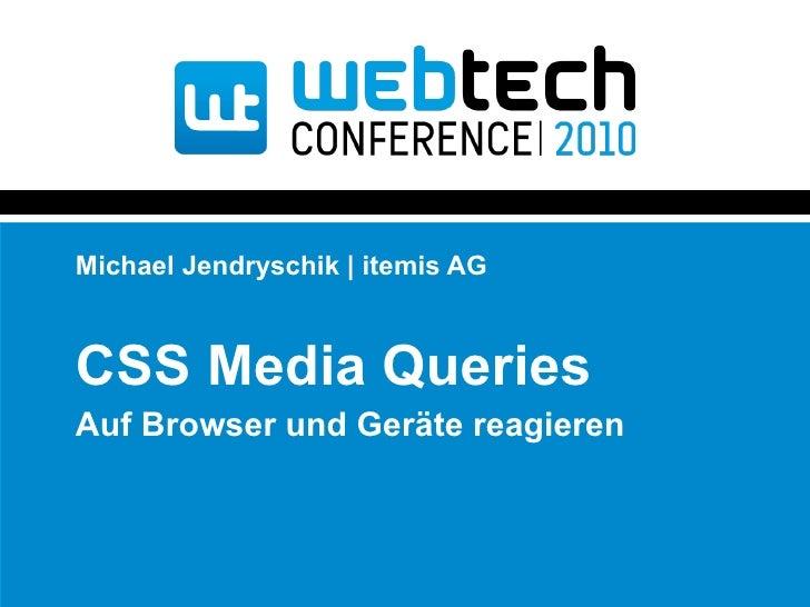 Michael Jendryschik | itemis AG CSS Media Queries Auf Browser und Geräte reagieren