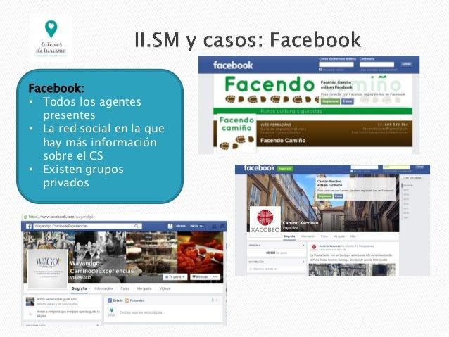 Facebook: • Todos los agentes presentes • La red social en la que hay más información sobre el CS • Existen grupos privados