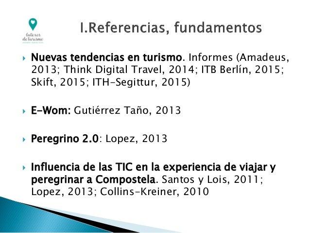  Nuevas tendencias en turismo. Informes (Amadeus, 2013; Think Digital Travel, 2014; ITB Berlín, 2015; Skift, 2015; ITH-Se...