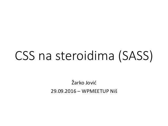 CSS na steroidima (SASS) Žarko Jović 29.09.2016 – WPMEETUP Niš