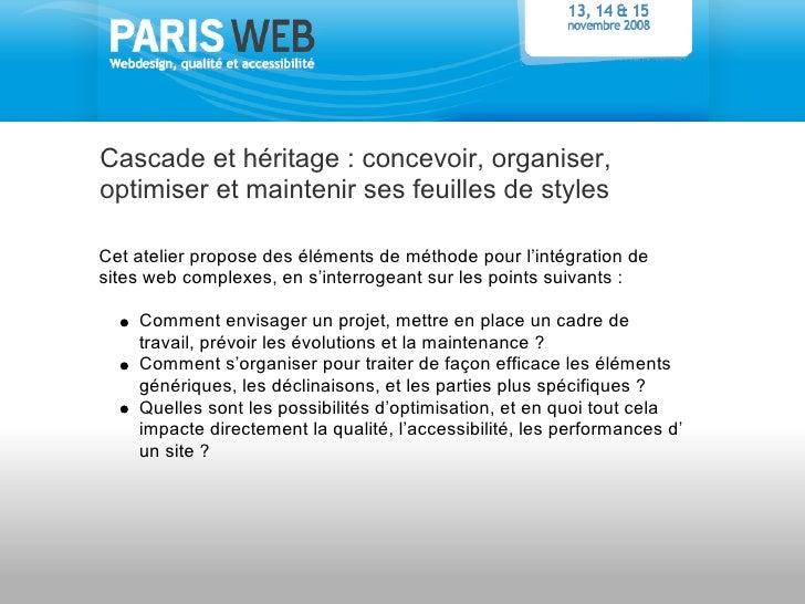 Cascade et héritage : concevoir, organiser, optimiser et maintenir ses feuilles de styles  Cet atelier propose des élément...