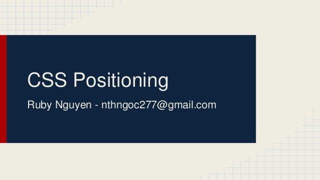 CSS Positioning Ruby Nguyen - nthngoc277@gmail.com