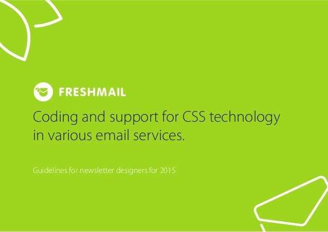 Coding and support for CSS technology in various email services. Guidelines for newsletter designers for 2015