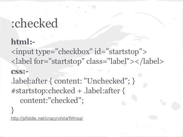 """:checkedhtml:-<input type=""""checkbox"""" id=""""startstop""""><label for=""""startstop"""" class=""""label""""></label>css:-.label:after { conte..."""