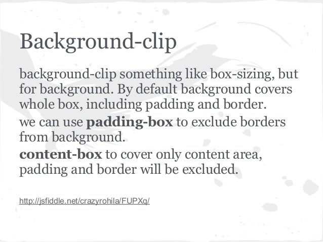 Background-clipbackground-clip something like box-sizing, butfor background. By default background coverswhole box, includ...