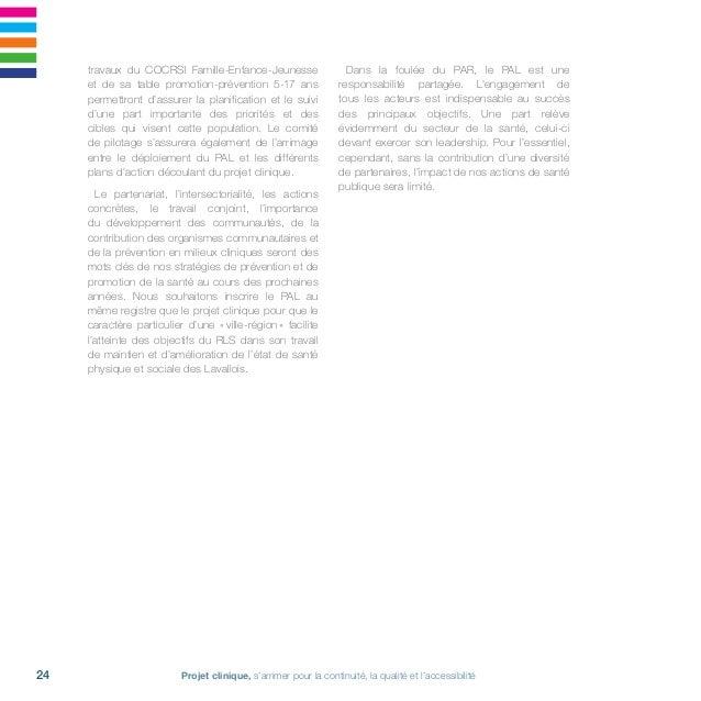 Projet clinique, s'arrimer pour la continuité, la qualité et l'accessibilité26 • D'ici 10 ans: - On prévoit une croissanc...