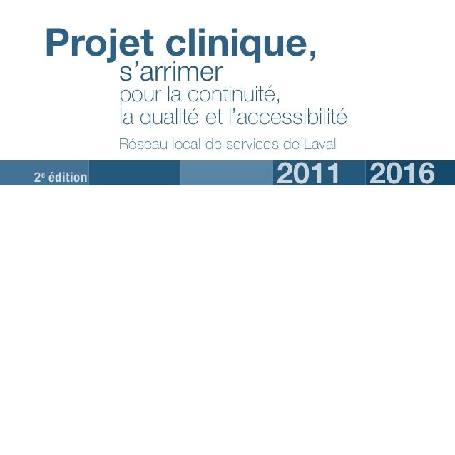 Projet clinique, s'arrimer pour la continuité, la qualité et l'accessibilité2 Coordination Geneviève Goudreault Conception...