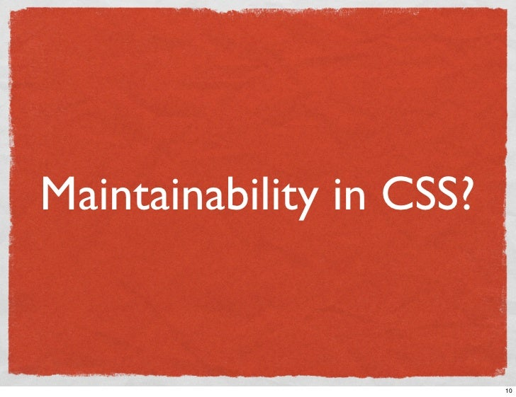 Maintainability in CSS?                             10