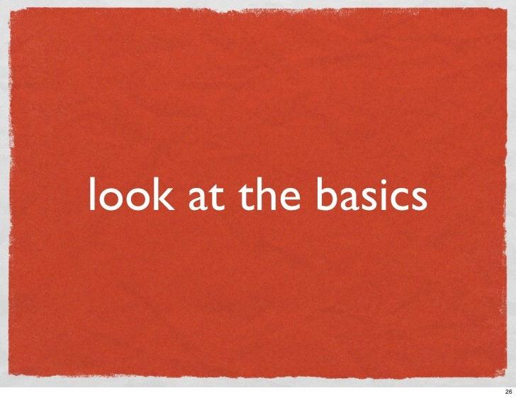 look at the basics                        26