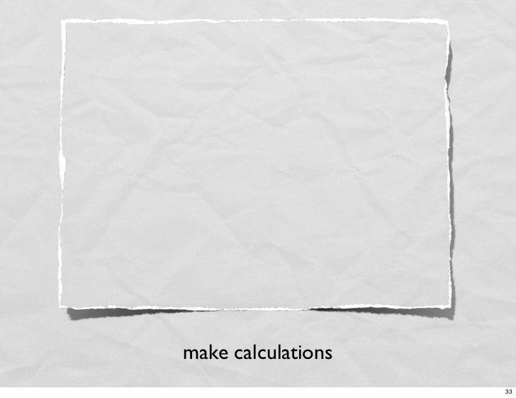 make calculations                     33