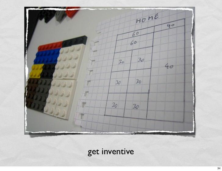 get inventive                 34