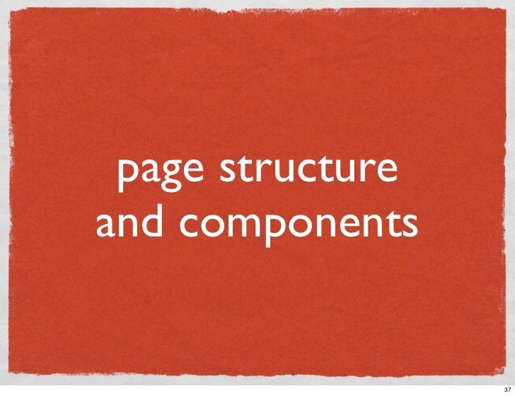 page structure and components                     37