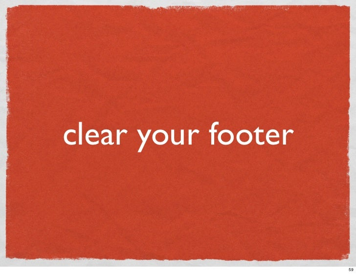 clear your footer                       59