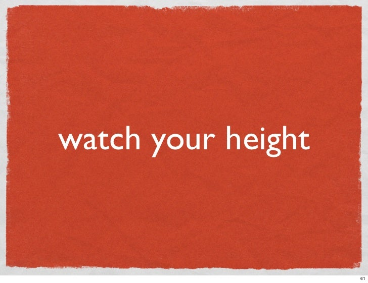 watch your height                       61