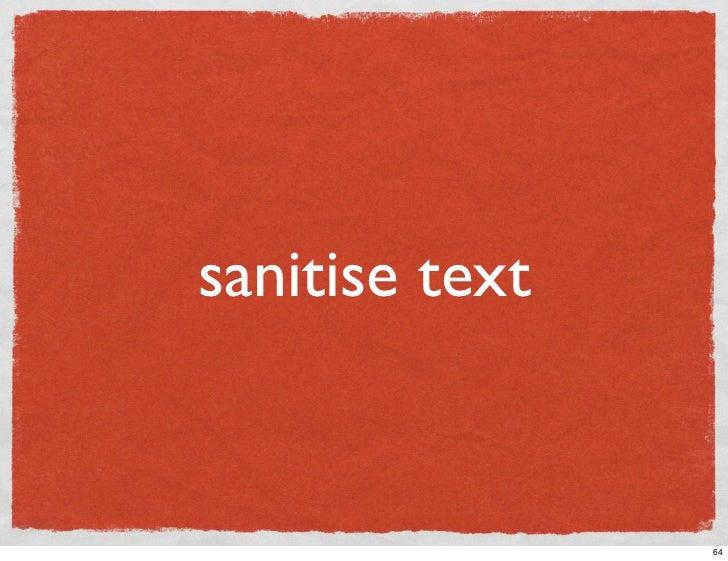 sanitise text                   64