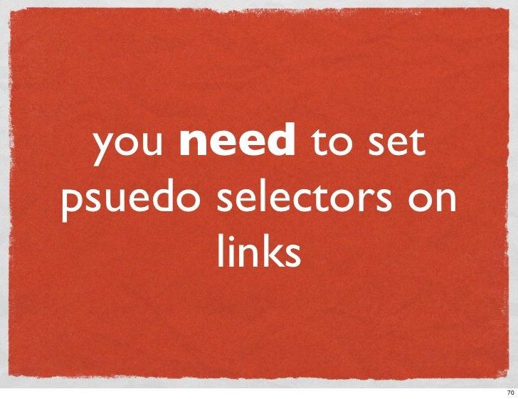 you need to set psuedo selectors on        links                        70