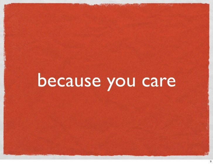 because you care                      9