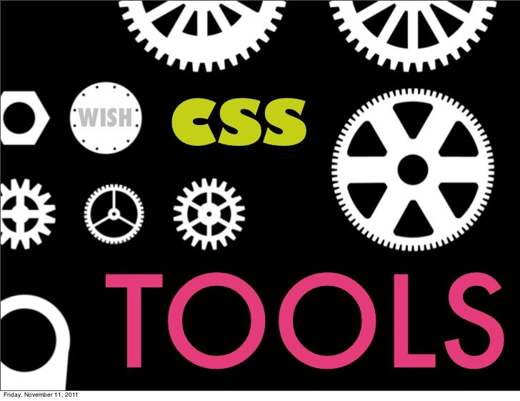 WISH                               CSSFriday, November 11, 2011                            TOOLS