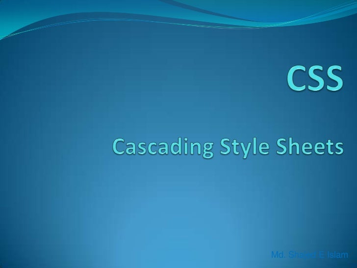 CSSCascading Style Sheets<br />Md. Shajed E Islam<br />