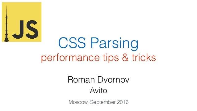 CSS Parsing performance tips & tricks Roman Dvornov Avito Moscow, September 2016