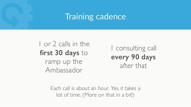 The training should make the Ambassador  look good — both with their colleagues and  their manager.  It l...
