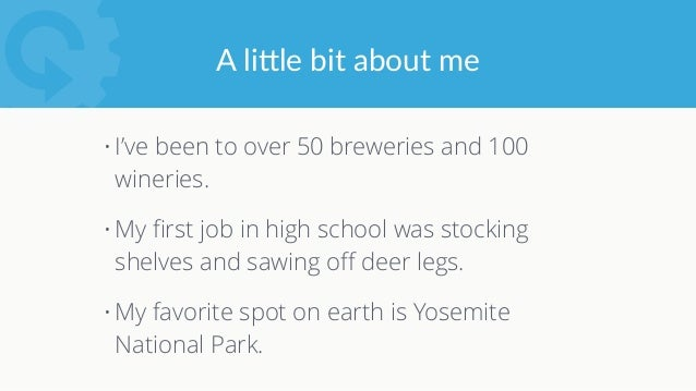 A li<le bit about me • I've been to over 50 breweries and 100 wineries. • My first job in high school was stocking shel...