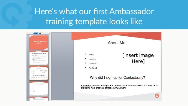 We ini8ally piloted with 3 customers  across 13 offices • Worked with the manager to hand-pick our 13 Ambassadors • ...